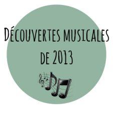 Quelques découvertes musicales de 2013