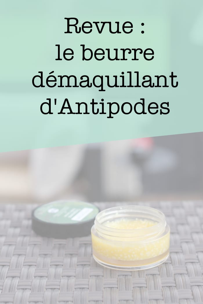 beurre démaquillant Antipodes grapeseed butter cleanser