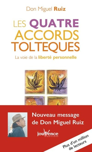 les quatre accords toltèques don miguel ruiz développement personnel