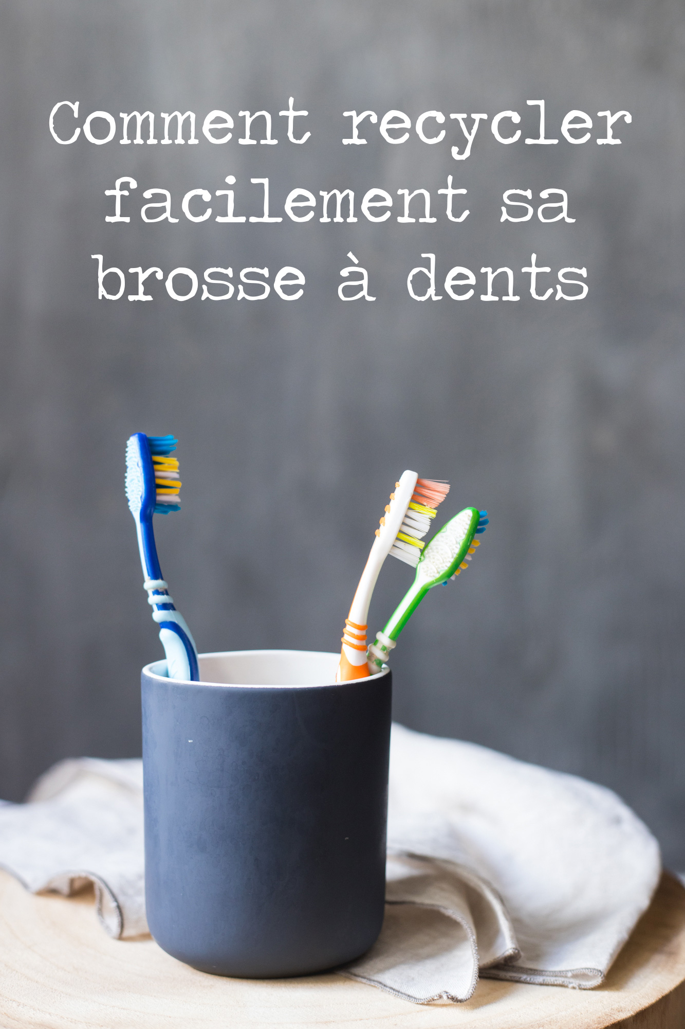 recyclage brosses à dents